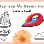 Dry iron Vs Steam iron | Which iron you should buy?