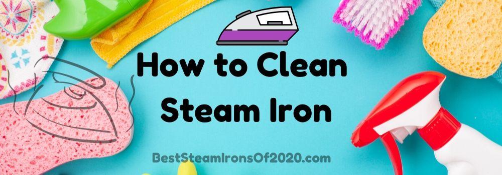 Proper methods to clean steam iron