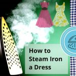 How to steam iron a dress | Step by step guide with Images