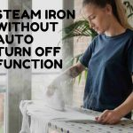 Best Steam Iron Without Auto Shut Off Function - 2020 Buying Guide