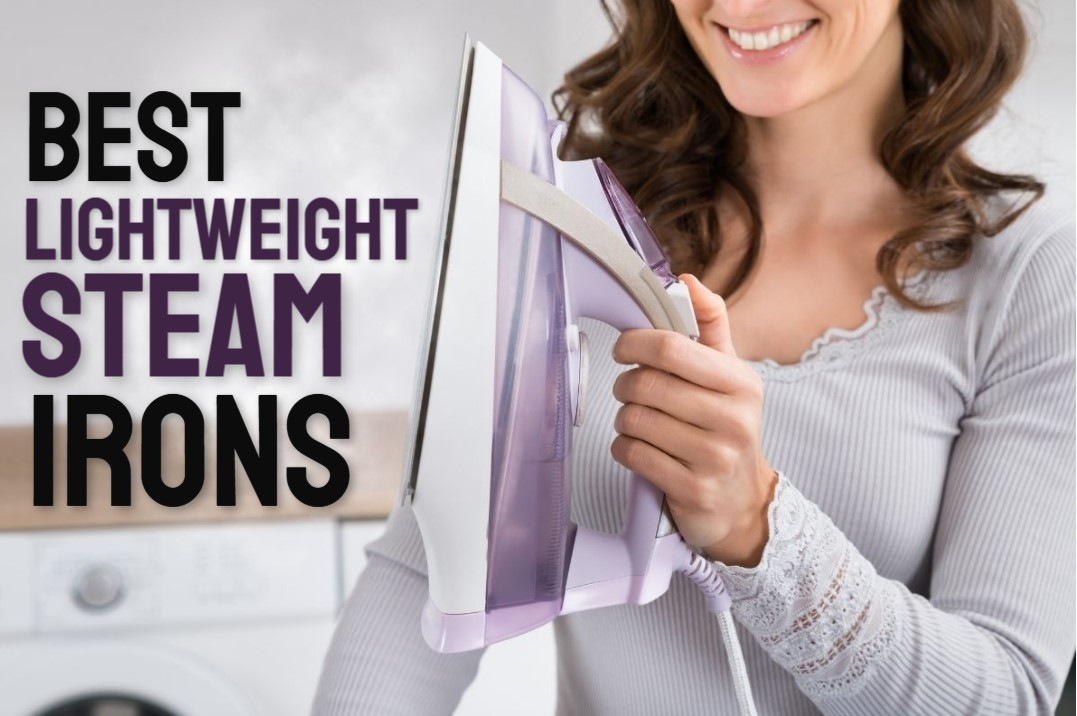 Best Lightweight Steam Irons