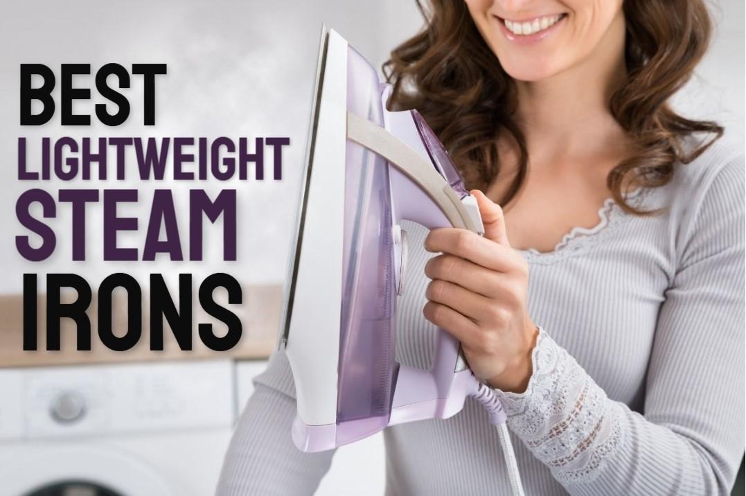 Best Lightweight Steam Irons