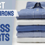 Best Steam Iron for Dress Shirts - 2021 Bying Guide & Reviews